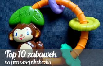 Top10 zabawek na półroczku